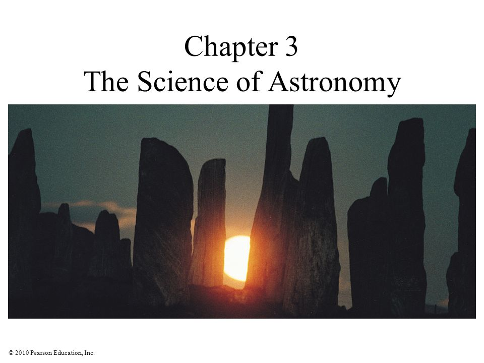 © 2010 Pearson Education, Inc.How did astronomical observations benefit ancient societies.