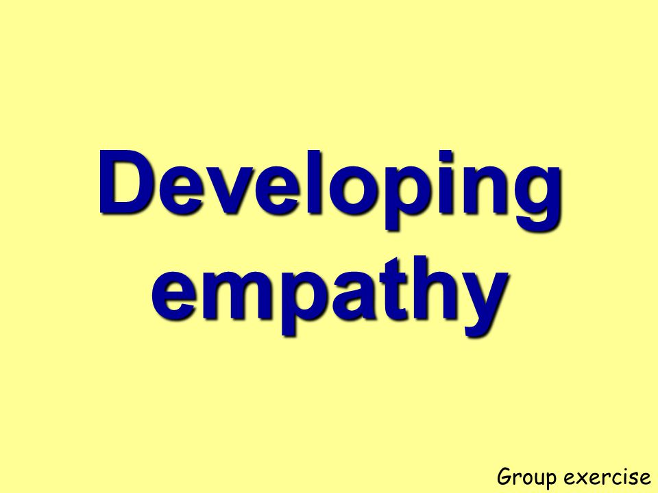 Developing empathy Group exercise