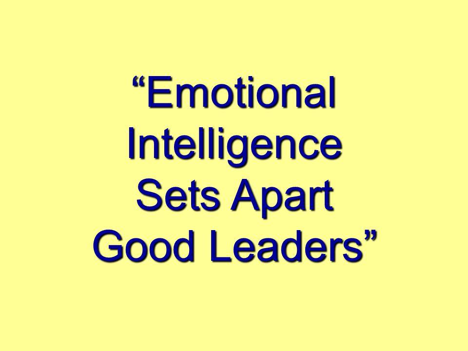 Emotional Intelligence Sets Apart Good Leaders