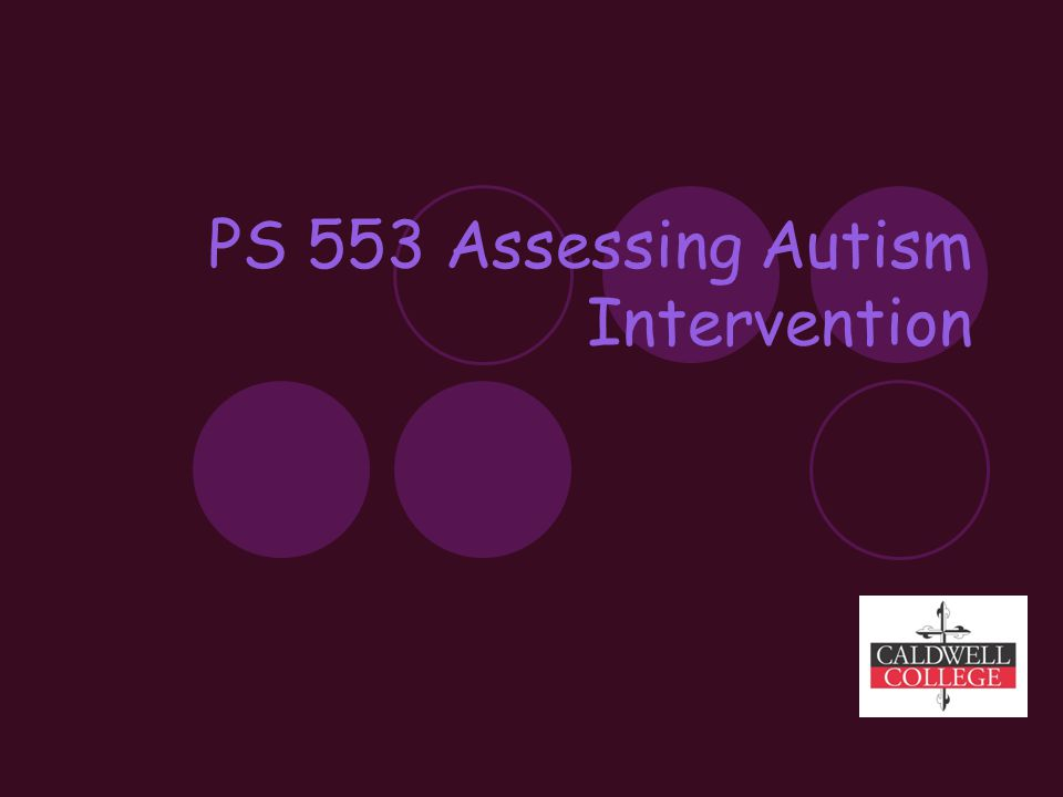 PS 553 Assessing Autism Intervention