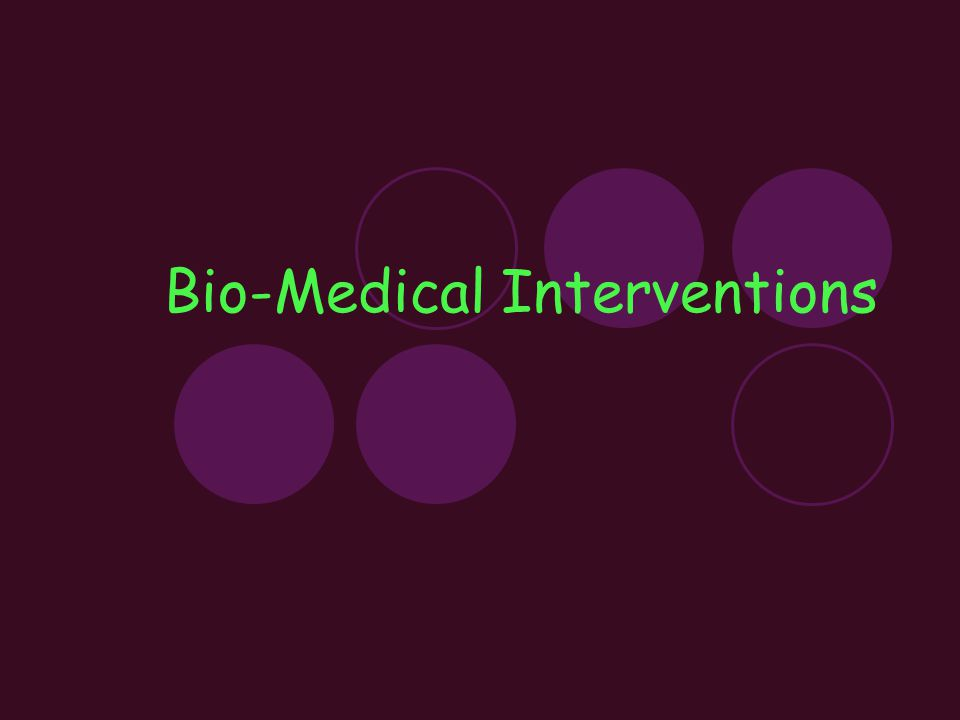 Bio-Medical Interventions