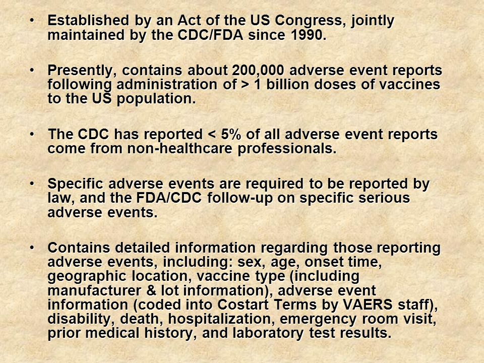 Established by an Act of the US Congress, jointly maintained by the CDC/FDA since 1990.Established by an Act of the US Congress, jointly maintained by the CDC/FDA since 1990.