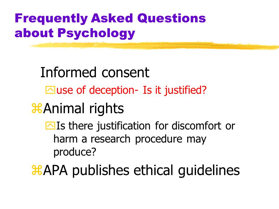 ETHICS APA + BPS ETHICS 1. Informed Consent 2. Protect from Harm & Disc 3. Confidentiality 4. Debrief – Fully Explain Research Afterwards 5. Participa