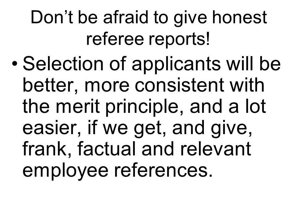 Don't be afraid to give honest referee reports.