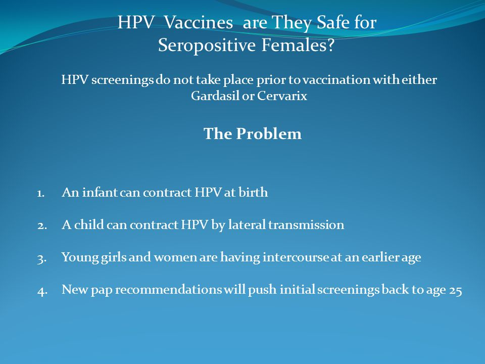 HPV Vaccines are They Safe for Seropositive Females.