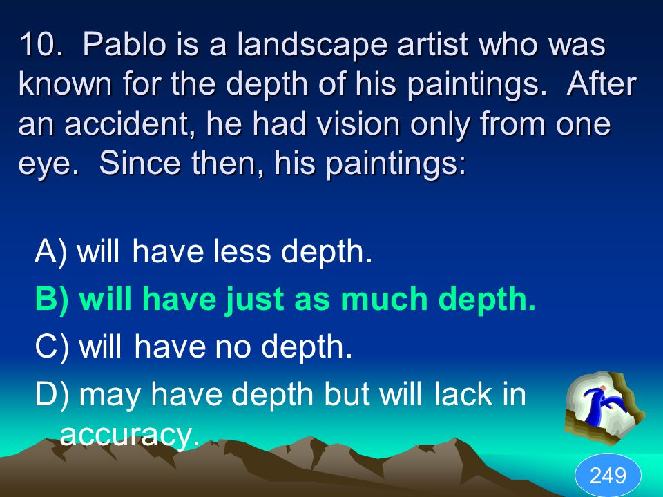 10. Pablo is a landscape artist who was known for the depth of his paintings.