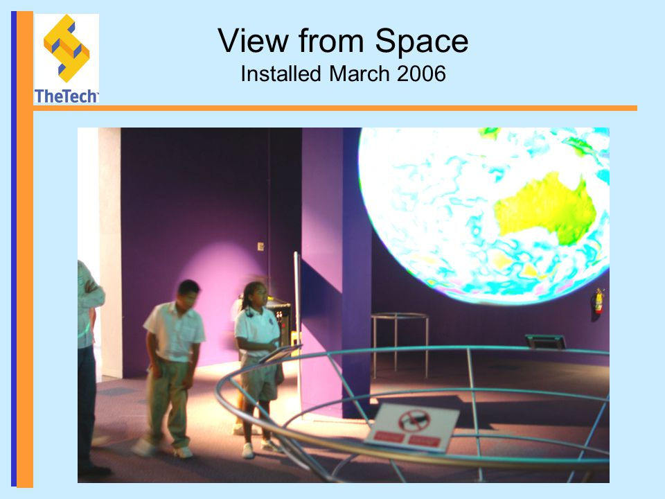 View from Space Installed March 2006