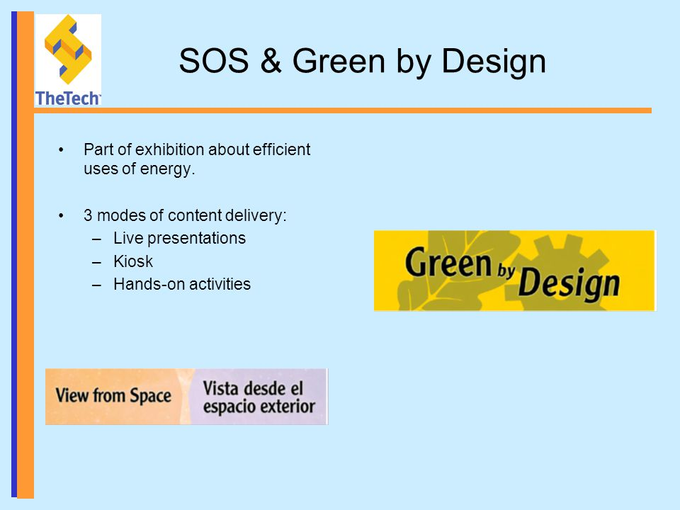 SOS & Green by Design Part of exhibition about efficient uses of energy.