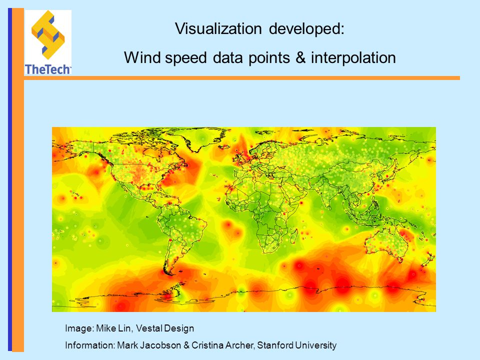 Visualization developed: Wind speed data points & interpolation Image: Mike Lin, Vestal Design Information: Mark Jacobson & Cristina Archer, Stanford University