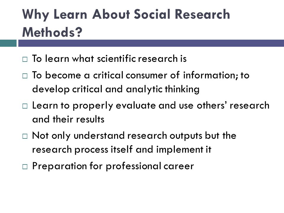 Why Learn About Social Research Methods.