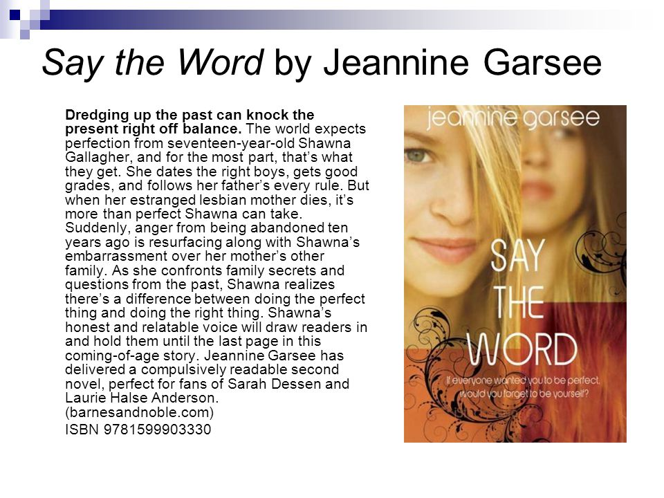 Say the Word by Jeannine Garsee Dredging up the past can knock the present right off balance.