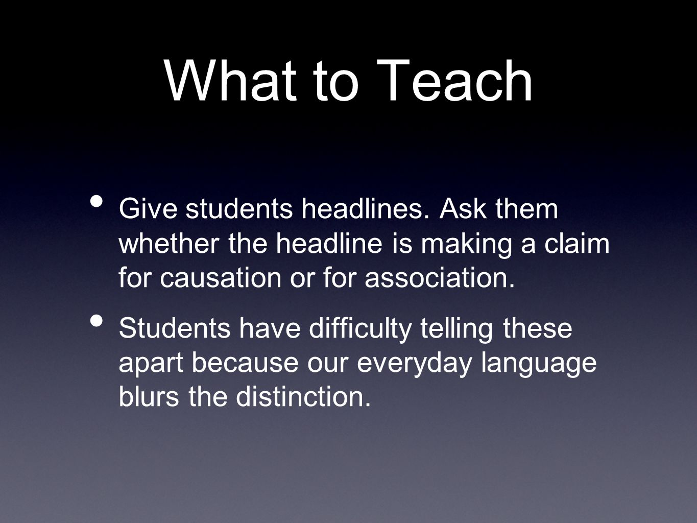 What to Teach Give students headlines.