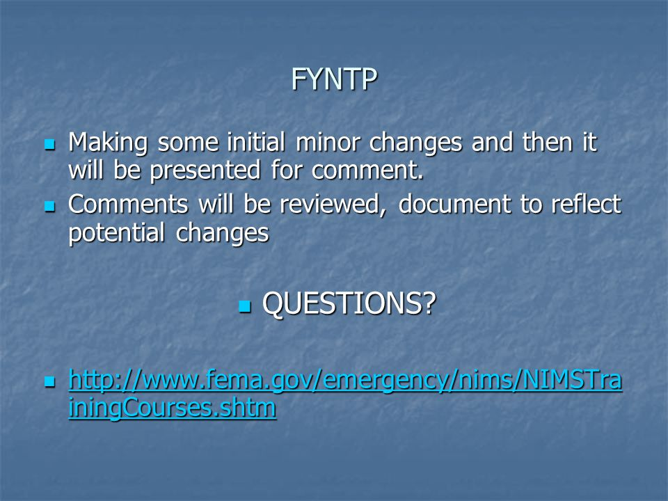 FYNTP Making some initial minor changes and then it will be presented for comment. Making some initial minor changes and then it will be presented for