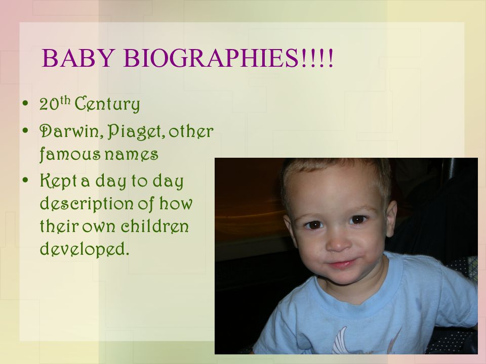 BABY BIOGRAPHIES!!!.