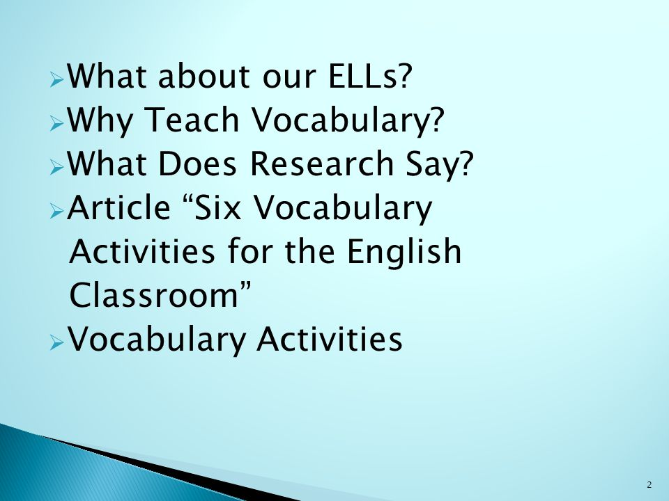  What about our ELLs. Why Teach Vocabulary.  What Does Research Say.