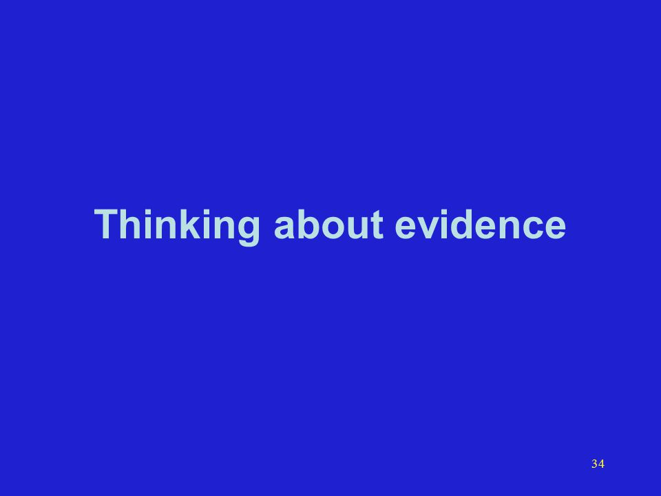 34 Thinking about evidence