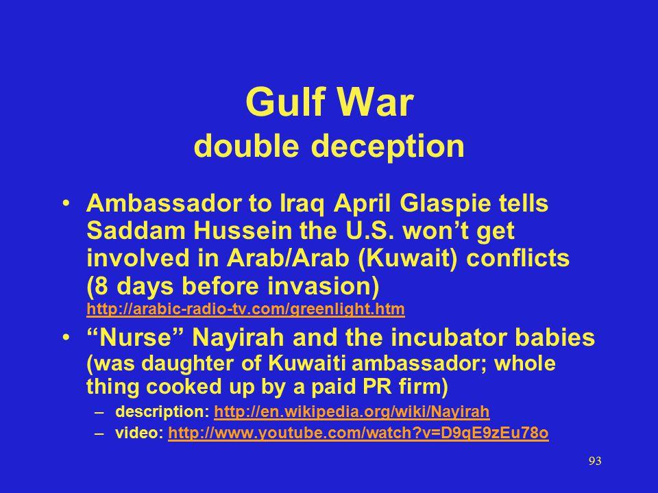 93 Gulf War double deception Ambassador to Iraq April Glaspie tells Saddam Hussein the U.S.