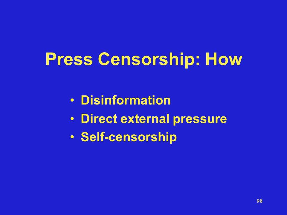 98 Press Censorship: How Disinformation Direct external pressure Self-censorship