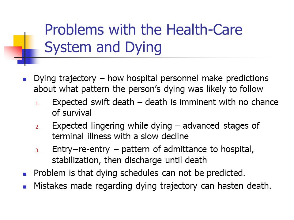 Problems with the Health-Care System and Dying Dying trajectory – how hospital personnel make predictions about what pattern the person's dying was li
