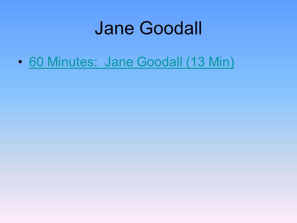 Jane Goodall 60 Minutes: Jane Goodall (13 Min)