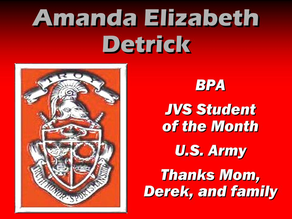 Amanda Elizabeth Detrick BPA JVS Student of the Month U.S. Army Thanks Mom, Derek, and family BPA JVS Student of the Month U.S. Army Thanks Mom, Derek