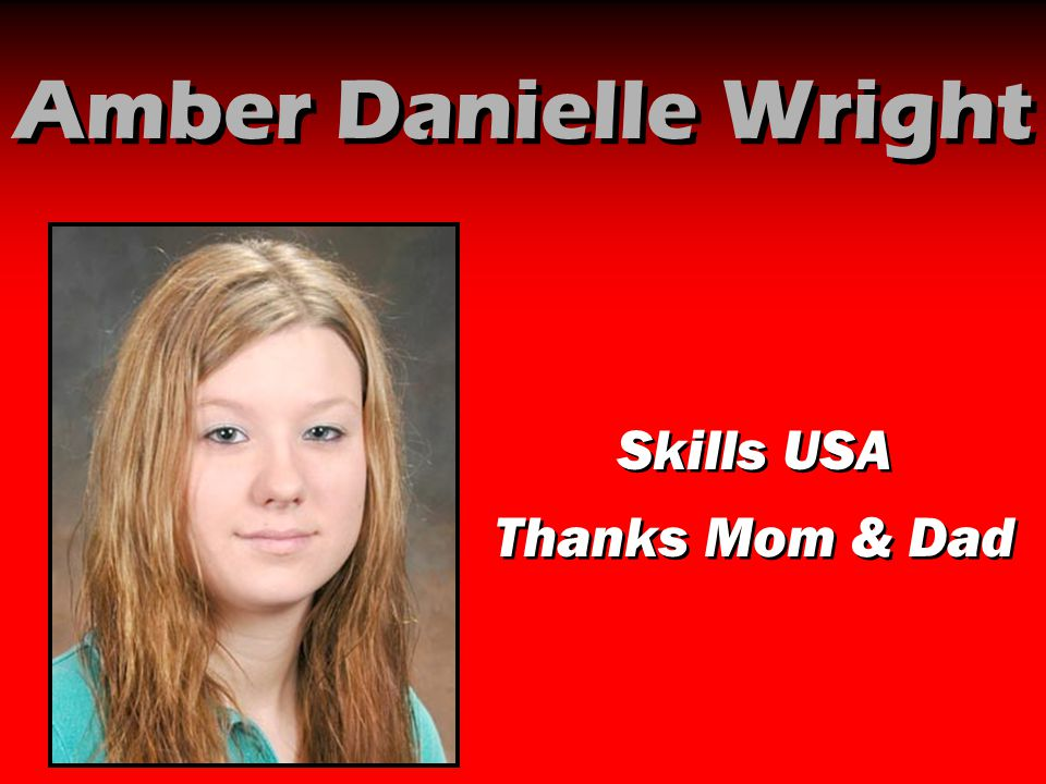 Amber Danielle Wright Skills USA Thanks Mom & Dad Skills USA Thanks Mom & Dad