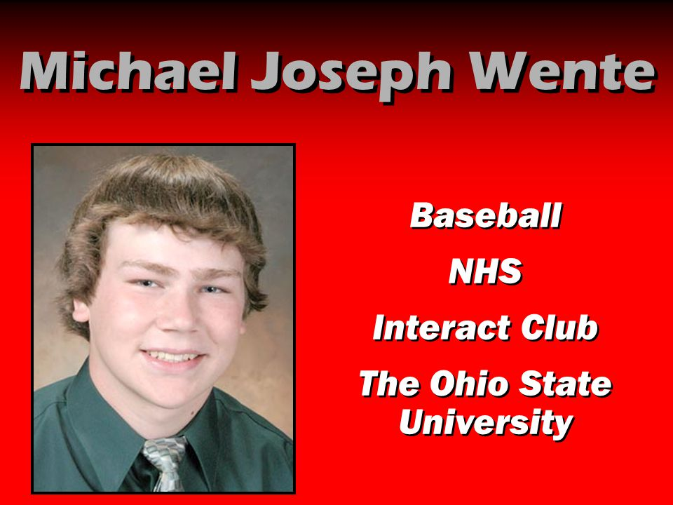 Michael Joseph Wente Baseball NHS Interact Club The Ohio State University Baseball NHS Interact Club The Ohio State University