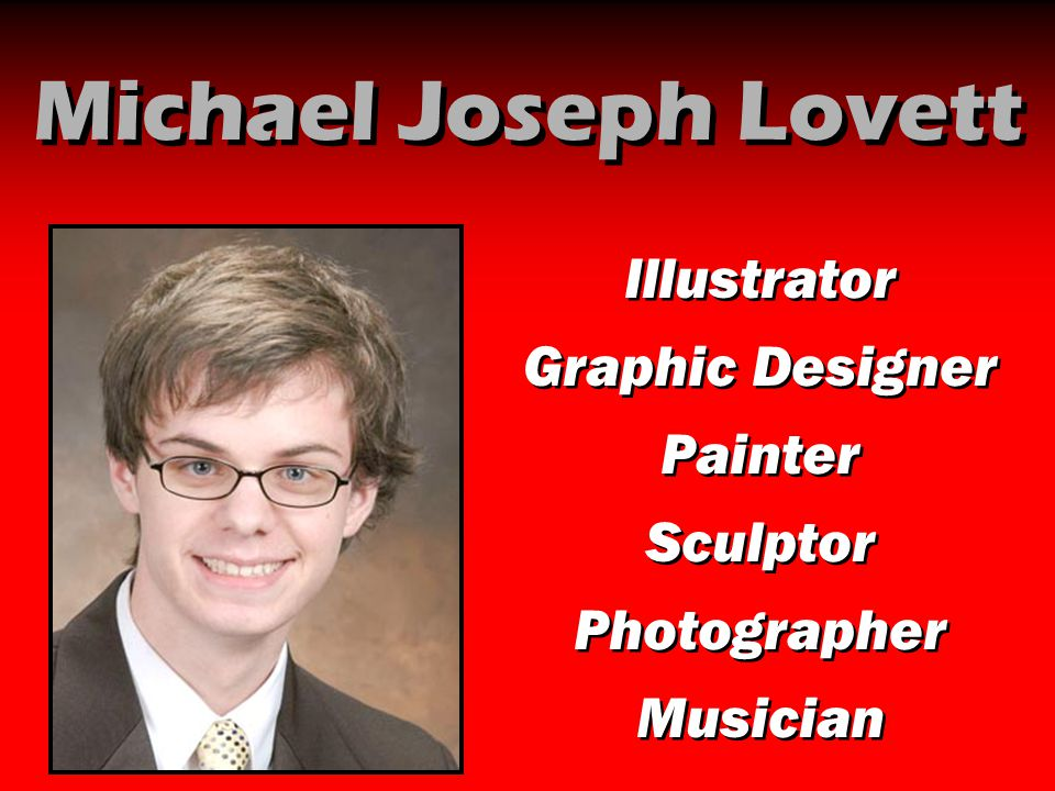 Michael Joseph Lovett Illustrator Graphic Designer Painter Sculptor Photographer Musician Illustrator Graphic Designer Painter Sculptor Photographer M