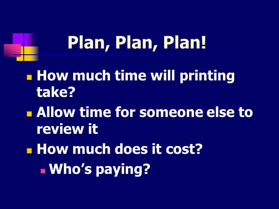 http://www.postersession.com Provide free templates Pricing guide http://www.posterpresentations.com Free templates and tutorial Pricing guide North Shore - LIJ Xerox Print center www.eway.com 516-918-4346 www.eway.com Plan, Plan, Plan.