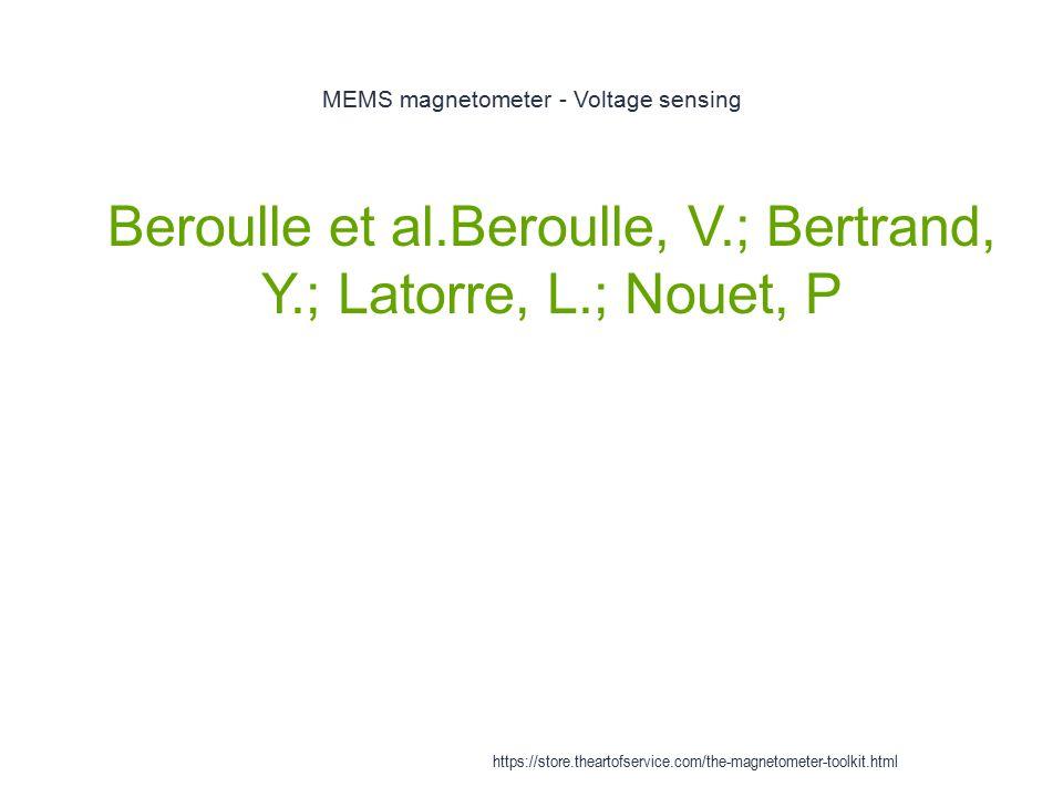MEMS magnetometer - Voltage sensing 1 Beroulle et al.Beroulle, V.; Bertrand, Y.; Latorre, L.; Nouet, P https://store.theartofservice.com/the-magnetome