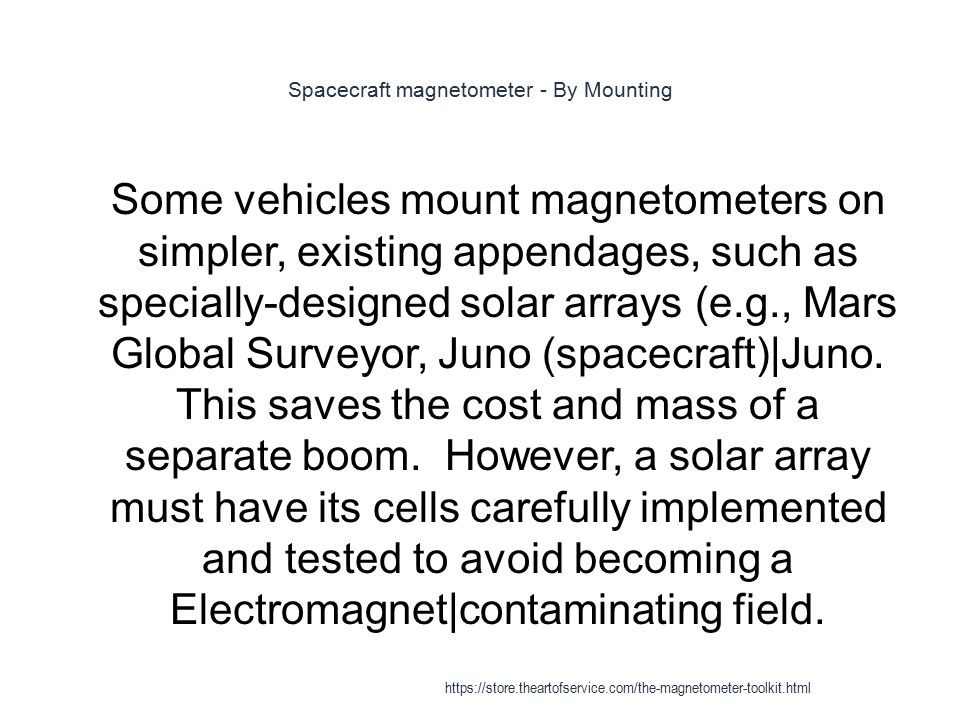 Spacecraft magnetometer - By Mounting 1 Some vehicles mount magnetometers on simpler, existing appendages, such as specially-designed solar arrays (e.
