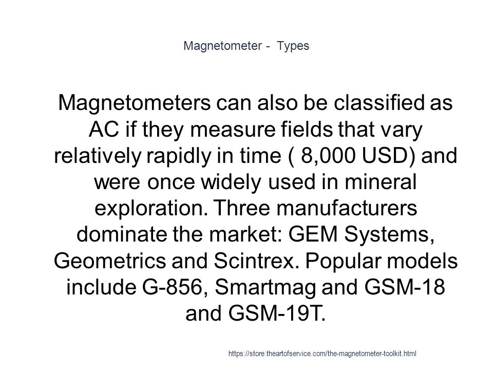 Magnetometer - Types 1 Magnetometers can also be classified as AC if they measure fields that vary relatively rapidly in time ( 8,000 USD) and were on