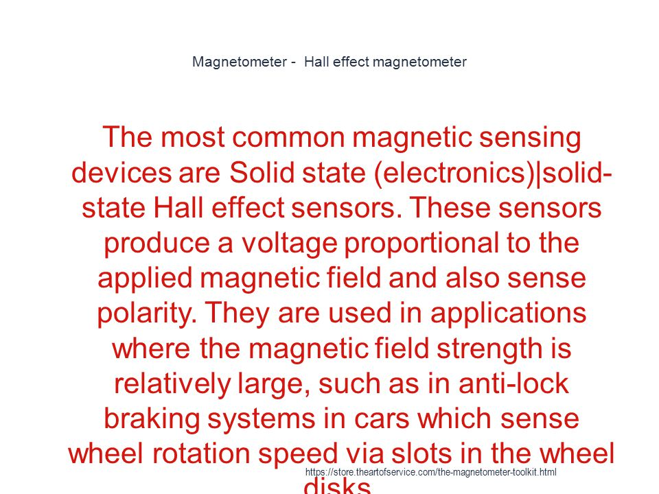 Magnetometer - Hall effect magnetometer 1 The most common magnetic sensing devices are Solid state (electronics)|solid- state Hall effect sensors. The