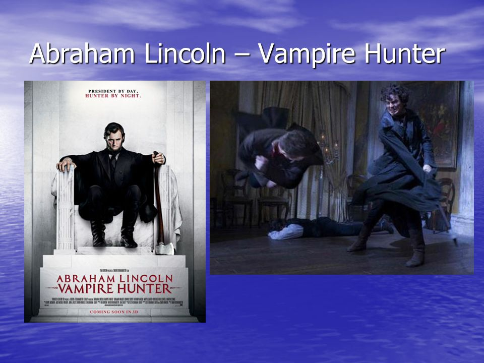 Abraham Lincoln – Vampire Hunter