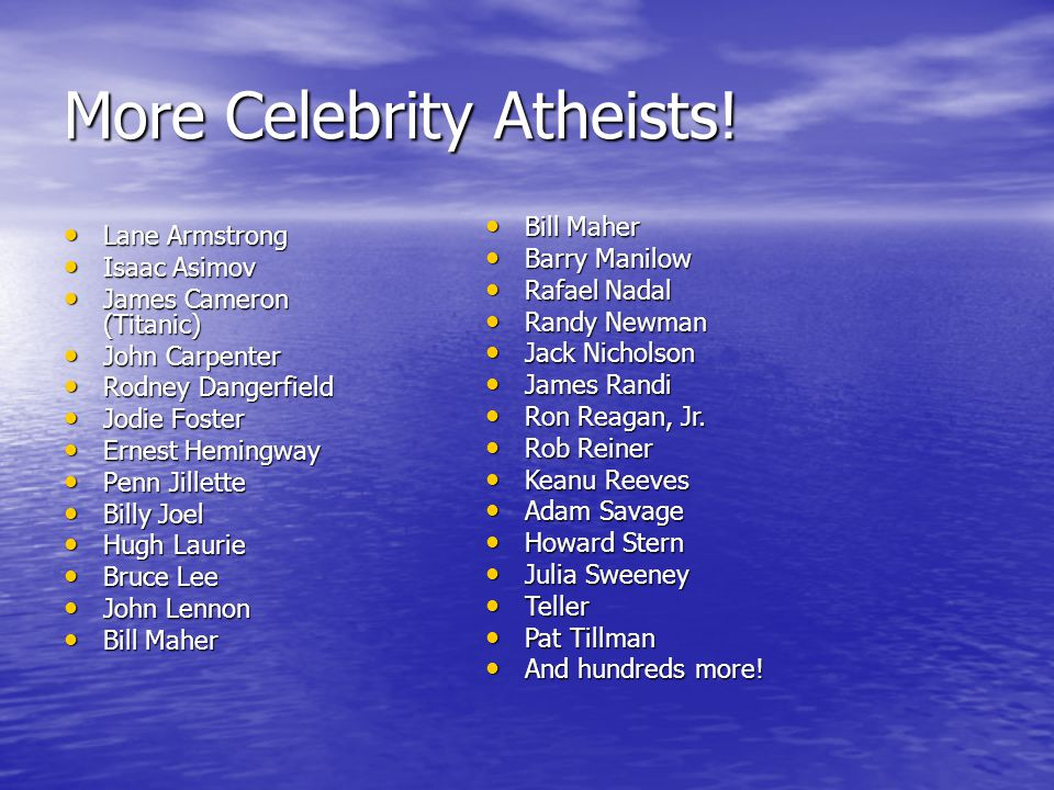 More Celebrity Atheists.