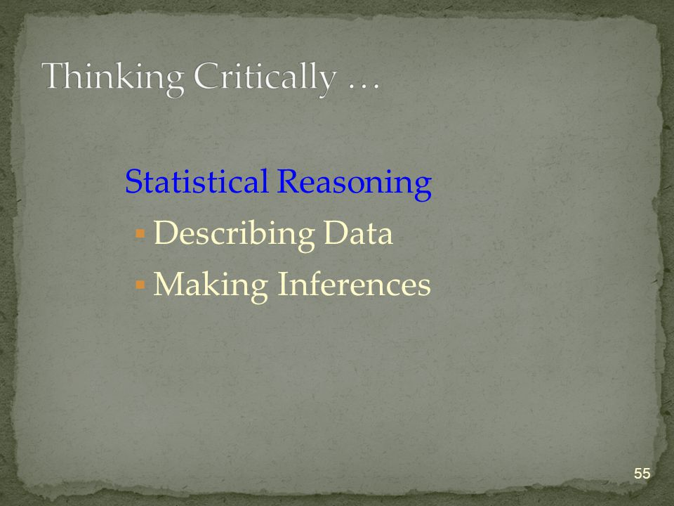 Statistical Reasoning  Describing Data  Making Inferences 55