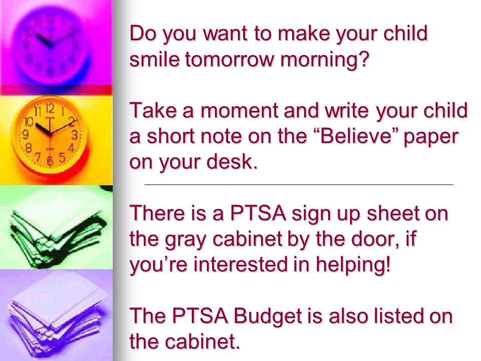 "Do you want to make your child smile tomorrow morning? Take a moment and write your child a short note on the ""Believe"" paper on your desk. There is a"