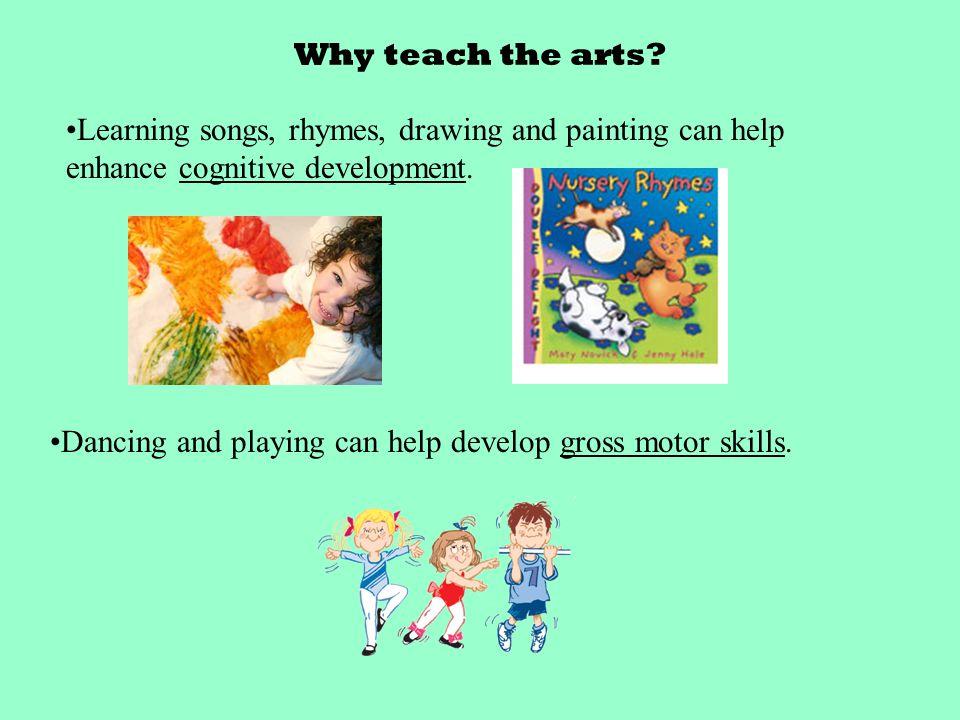 Why teach the arts.