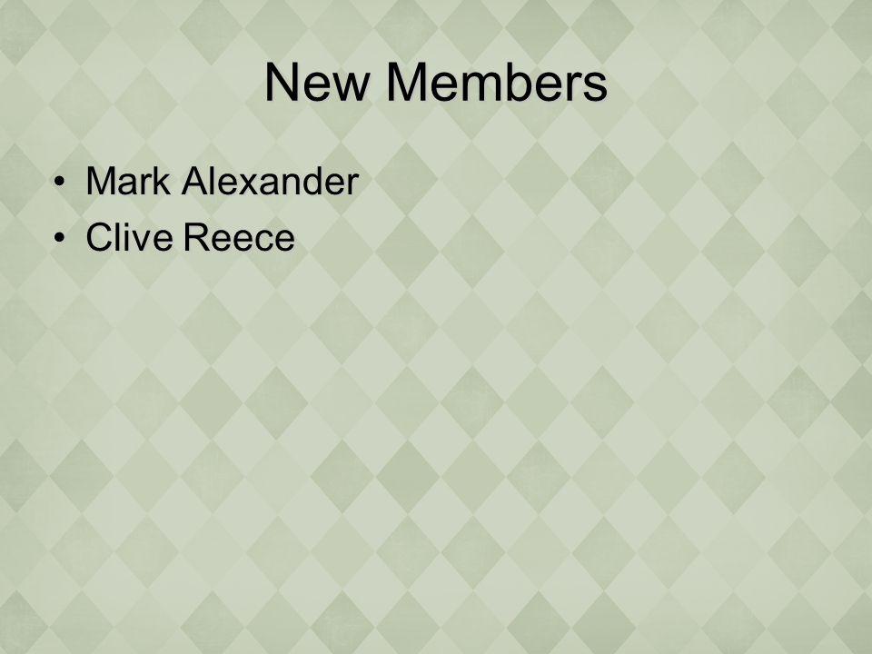 New Members Mark AlexanderMark Alexander Clive ReeceClive Reece