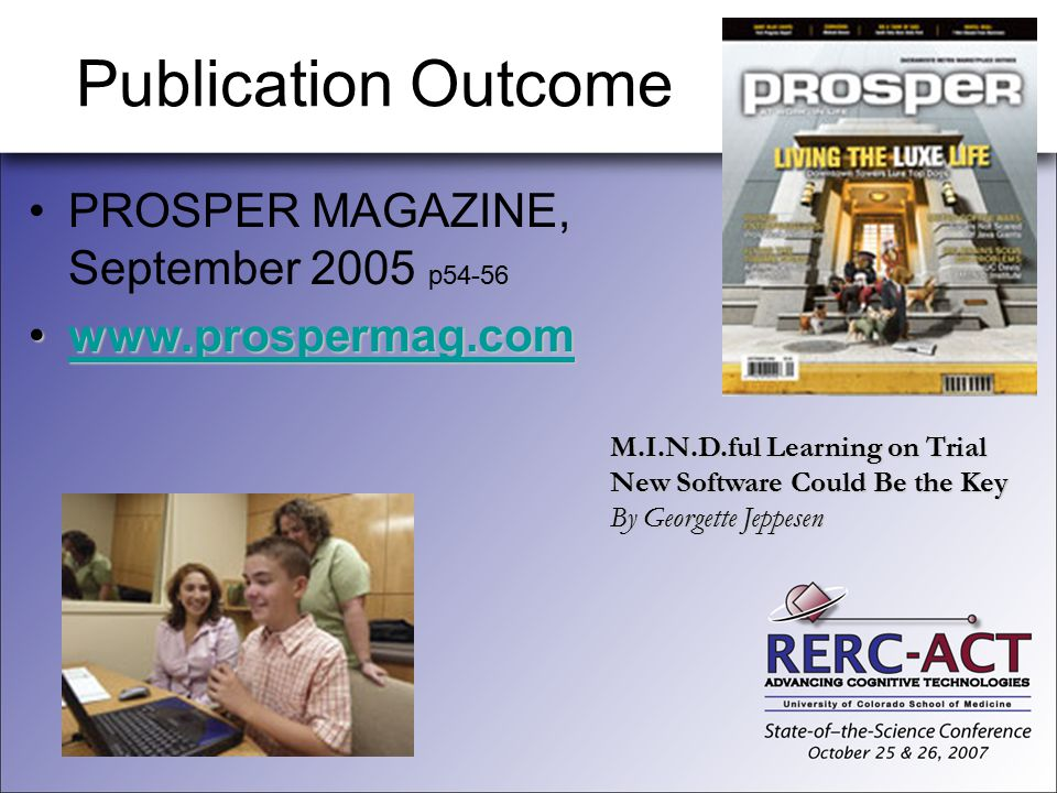 Publication Outcome PROSPER MAGAZINE, September 2005 p54-56 www.prospermag.comwww.prospermag.comwww.prospermag.com M.I.N.D.ful Learning on Trial New S