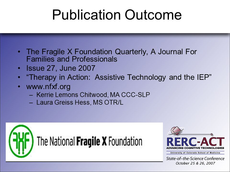 "Publication Outcome The Fragile X Foundation Quarterly, A Journal For Families and Professionals Issue 27, June 2007 ""Therapy in Action: Assistive Tec"