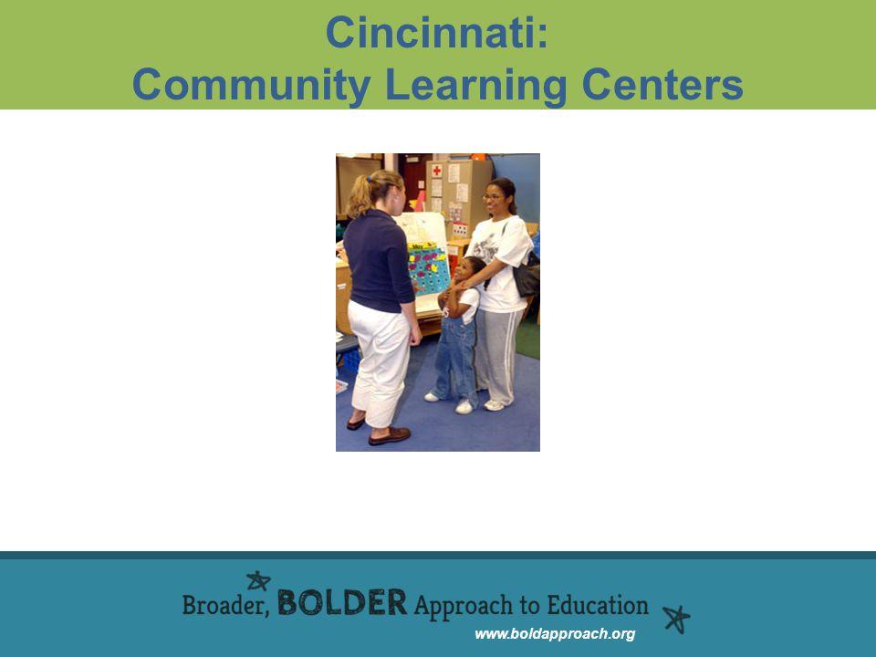 www.boldapproach.org Cincinnati: Community Learning Centers