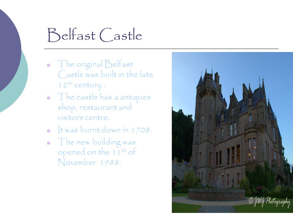 Belfast Castle ๑ The original Belfast Castle was built in the late 12 th century.