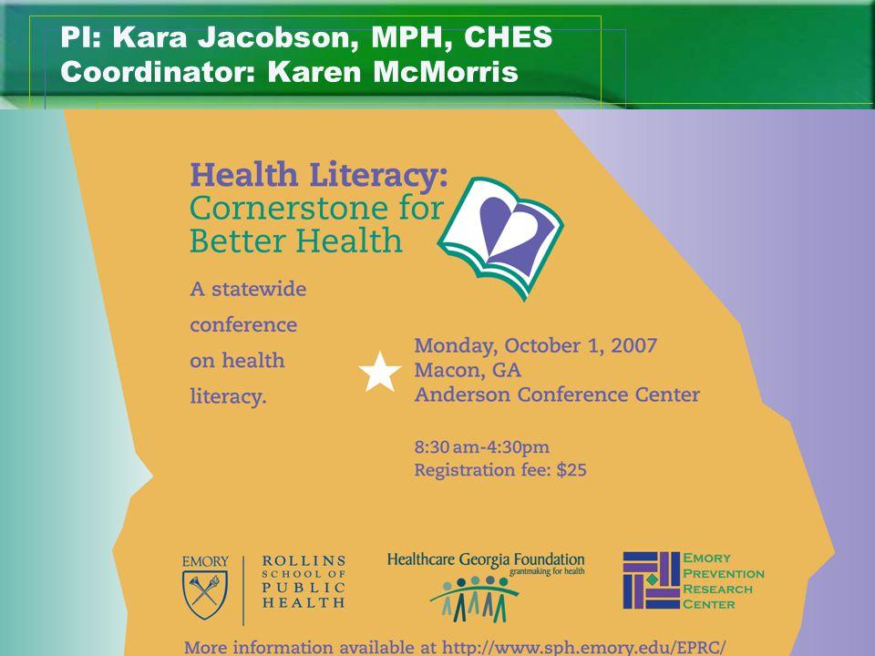 PI: Kara Jacobson, MPH, CHES Coordinator: Karen McMorris