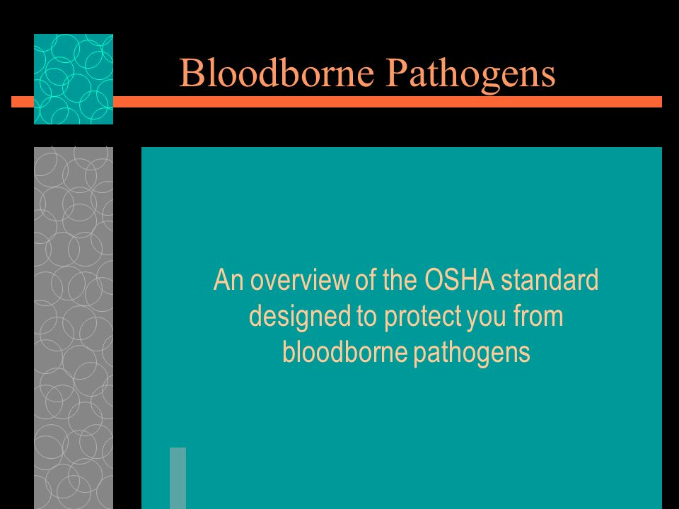 Introduction  Exposure to bloodborne pathogens can occur anywhere including your workplace.