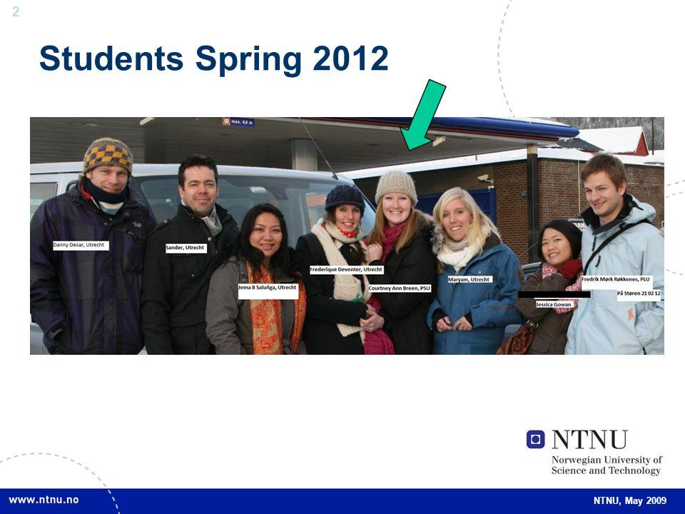 2 2 NTNU, May 2009 Students Spring 2012