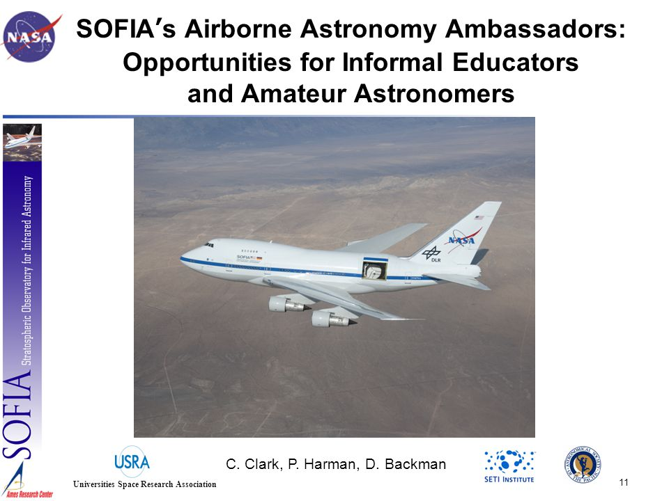 11 Universities Space Research Association SOFIA's Airborne Astronomy Ambassadors: Opportunities for Informal Educators and Amateur Astronomers C.