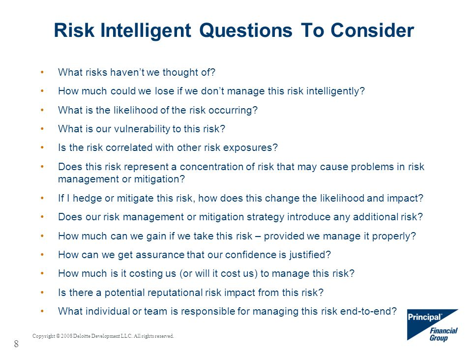 8 Risk Intelligent Questions To Consider What risks haven't we thought of.