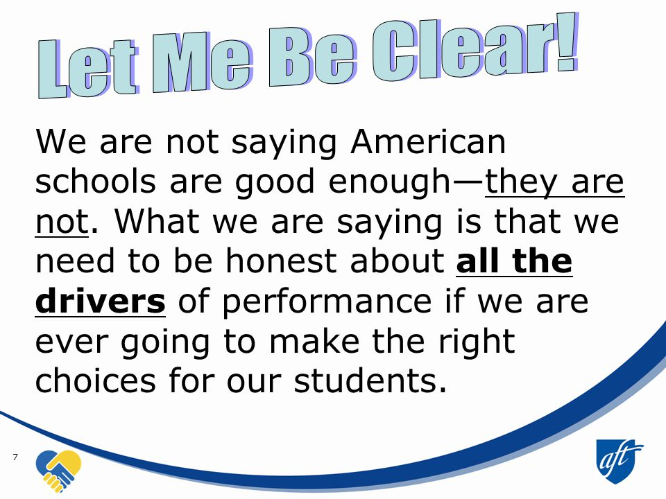 We are not saying American schools are good enough—they are not.