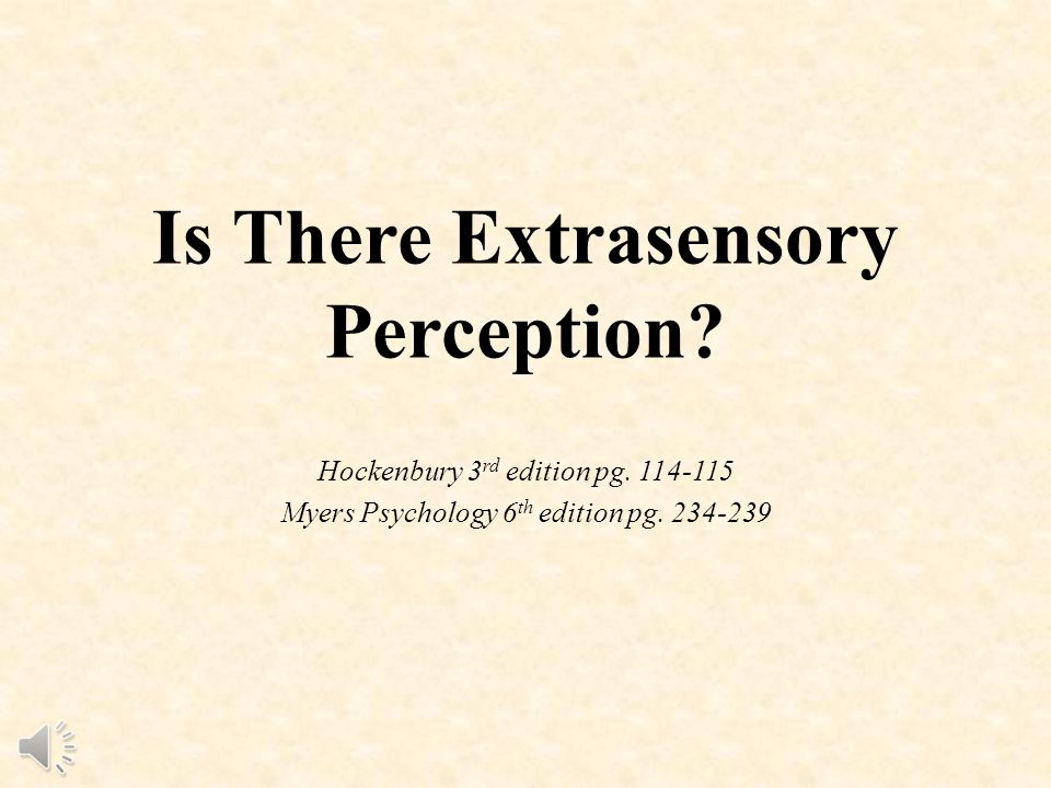 Is There Extrasensory Perception. Hockenbury 3 rd edition pg.